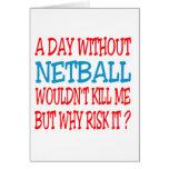Un día sin el Netball no me mataría Tarjeta De Felicitación