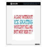 Un día sin el patinaje de hielo. No me mataría Calcomanía Para El NOOK