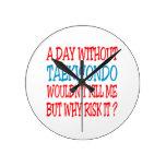 Un día sin el Taekwondo no me mataría pero porqué Reloj
