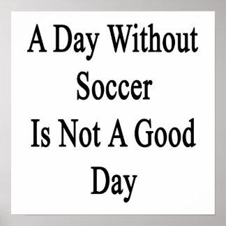 Un día sin fútbol no es un buen día póster
