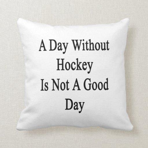 Un día sin hockey no es un buen día almohadas