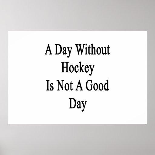 Un día sin hockey no es un buen día posters