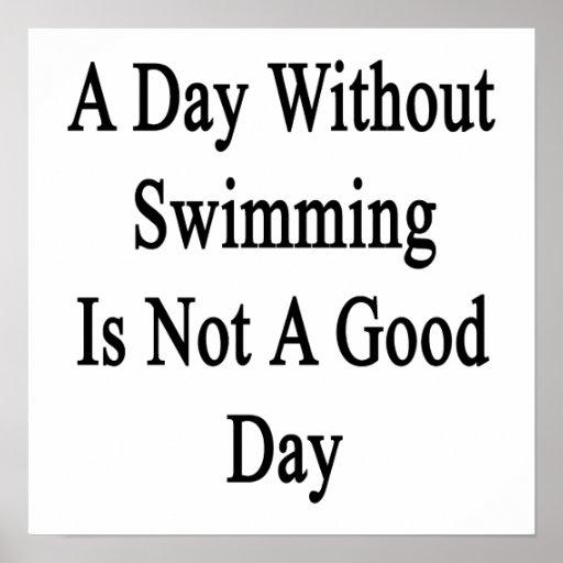 Un día sin nadar no es un buen día impresiones