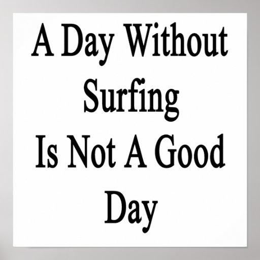 Un día sin practicar surf no es un buen día póster