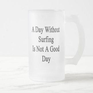 Un día sin practicar surf no es un buen día taza de café