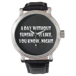 Un día sin sol es como usted sabe noche relojes de mano