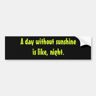 Un día sin sol está como, noche pegatina para auto