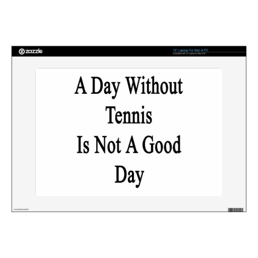 Un día sin tenis no es un buen día portátil 38,1cm skins