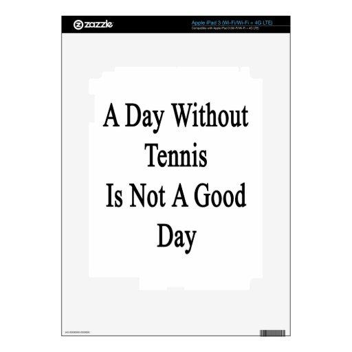 Un día sin tenis no es un buen día iPad 3 pegatina skin