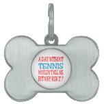 Un día sin tenis no me mataría pero porqué riesgo placas de mascota