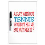 Un día sin tenis no me mataría pero porqué riesgo pizarras