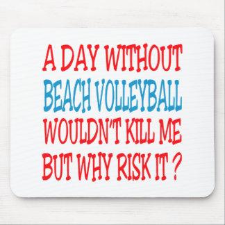 Un día sin voleibol de playa no me mataría tapete de raton