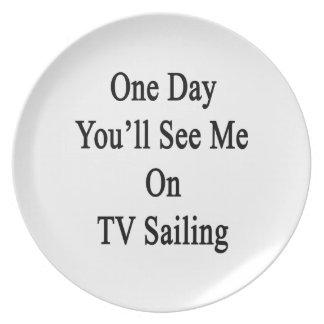 Un día usted me verá en la navegación de la TV Platos