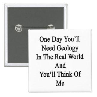 Un día usted necesitará la geología en el mundo pin