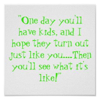 Un día usted tendrá niños póster