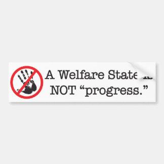 Un estado del bienestar no es progreso pegatina de parachoque