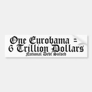 Un Eurobama = 6 trillón dólares de pedazo de torta Etiqueta De Parachoque