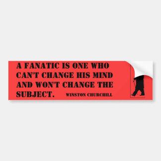 Un fanático es uno quién no puede cambiar su mente pegatina para auto