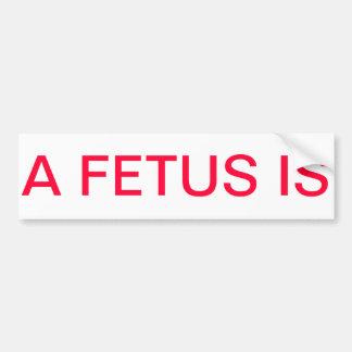 Un feto es   pegatina para el parachoques antiabor etiqueta de parachoque
