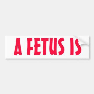 Un feto es   pegatina para el parachoques antiabor pegatina de parachoque