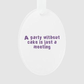 Un fiesta sin la torta es apenas una reunión