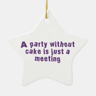 Un fiesta sin la torta es apenas una reunión adorno navideño de cerámica en forma de estrella
