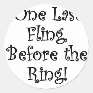 Un Fling pasado antes del anillo Pegatina Redonda