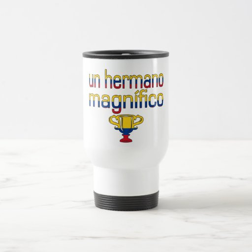 Un Hermano Magnífico Colombia Flag Colors 15 Oz Stainless Steel Travel Mug