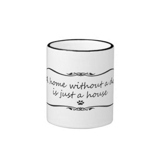 Un hogar sin una taza del perro