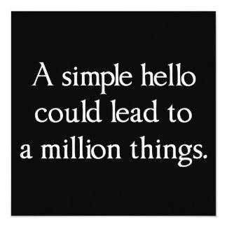 """Un hola simple podía llevar a millón de cosas invitación 5.25"""" x 5.25"""""""