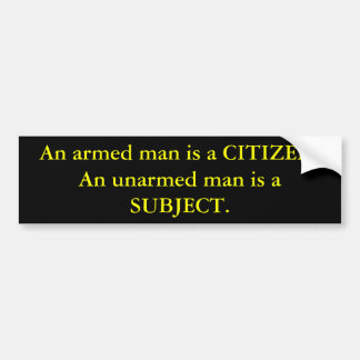 Un hombre armado es un CIUDADANO. Un hombre desarm Etiqueta De Parachoque
