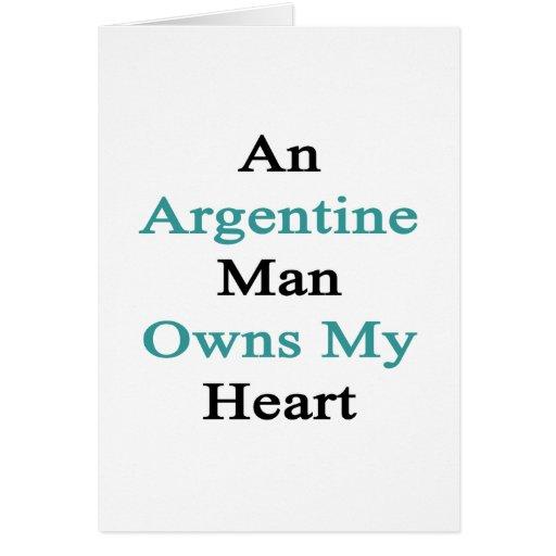 Un hombre de Argentina posee mi corazón Tarjeton