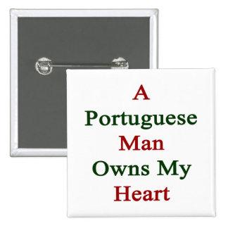 Un hombre portugués posee mi corazón pins