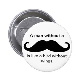 Un hombre sin un bigote… - Botón