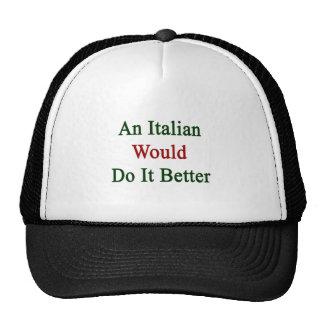 Un italiano lo haría mejor gorro de camionero