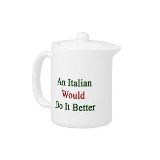 Un italiano lo haría mejor