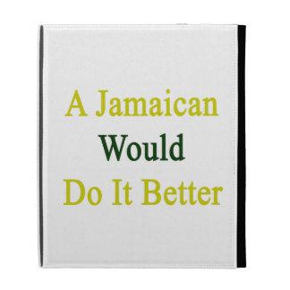 Un jamaicano lo haría mejor