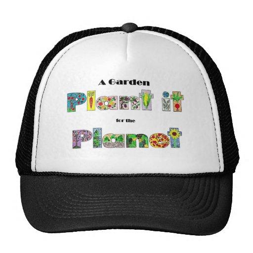Un jardín, lo planta para el planeta, lema earthda gorra