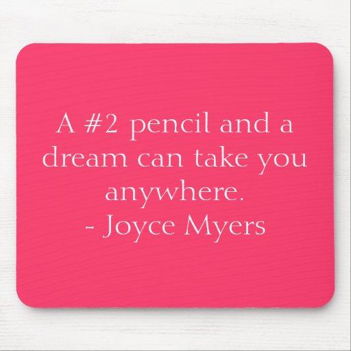 Un lápiz #2 y un sueño pueden tomarle dondequiera. alfombrillas de ratón