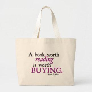 Un libro digno de la lectura vale el comprar bolsa tela grande