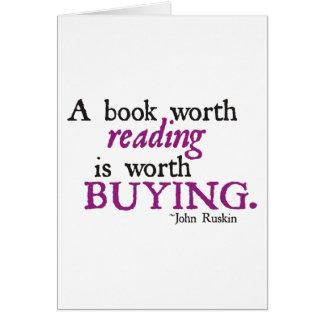 Un libro digno de la lectura vale el comprar tarjeta de felicitación