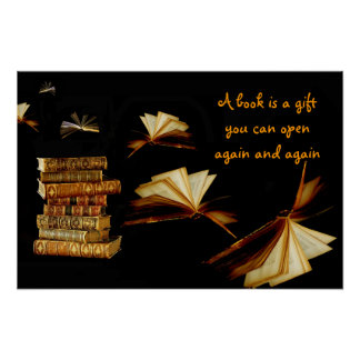 Un libro es un regalo que usted puede abrirse otra póster