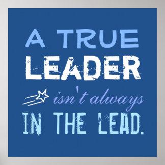 Un líder verdadero no está siempre en la póster