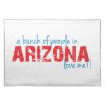 ¡Un manojo de gente en Arizona me ama!! Mantel Individual
