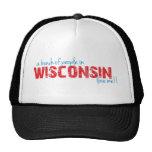 ¡Un manojo de gente en Wisconsin me ama!! Gorro De Camionero