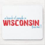 ¡Un manojo de gente en Wisconsin me ama!! Tapete De Raton