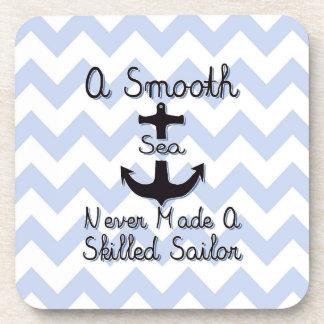 Un mar liso nunca hizo a un marinero experto posavaso
