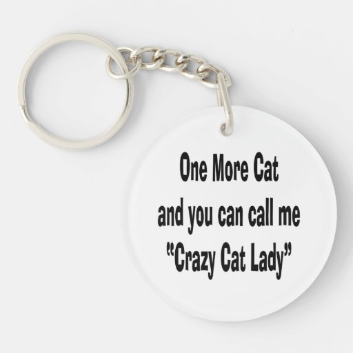 un más gato y usted pueden llamarme señora loca de llavero redondo acrílico a doble cara