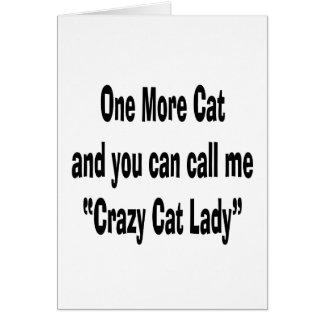 un más gato y usted pueden llamarme señora loca de tarjeta de felicitación