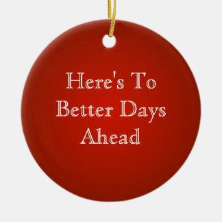 Un mejor ornamento de la afirmación de los días a ornamento para arbol de navidad